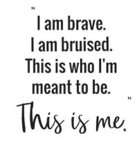 Brave bruised this is me